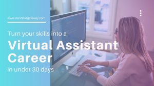 Turn your skills into a Virtual Assistant career in under 30 days